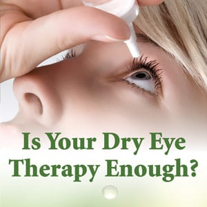 Is Your Dry Eye Therapy Enough - Person Putting Eye Drops In