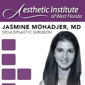 Aesthetic Institute of West Florida Jasmine Mohadjer, MD Oculoplastic Surgeon
